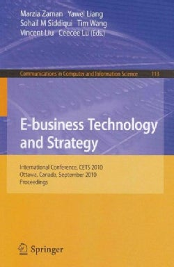 E-business Technology and Strategy: International Conference, CETS 2010, Ottawa, Canada, September 29-30, 2010. P... (Paperback)