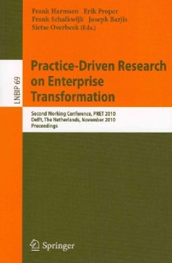 Practice-Driven Research on Enterprise Transformation: Second Working Conference, PRET 2010, Delft, the Netherlan... (Paperback)