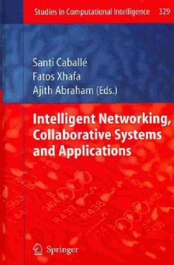 Intelligent Networking, Collaborative Systems and Applications (Hardcover)