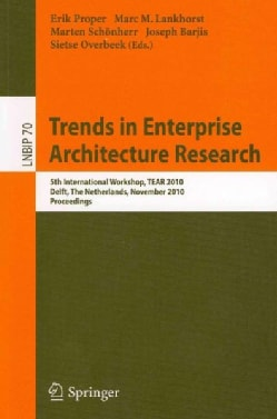 Trends in Enterprise Architecture Research: 5th International Workshop, TEAR 2010, Delft, The Netherlands, Novemb... (Paperback)