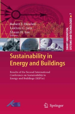 Sustainability in Energy and Buildings: Results of the Second International Conference on Sustainability in Energ... (Hardcover)