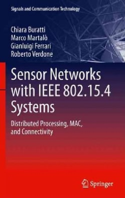 Sensor Networks with IEEE 802.15.4 Systems: Distributed Processing, MAC, and Connectivity (Hardcover)