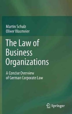 The Law of Business Organizations: A Concise Overview of the German Corporate Law (Hardcover)