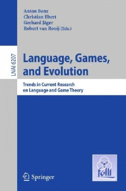 Language, Games, and Evolution: Trends in Current Research on Language and Game Theory (Paperback)