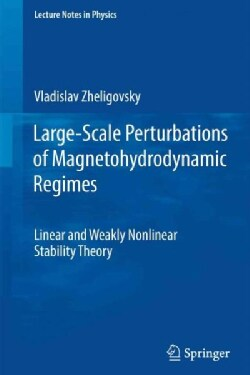 Large-Scale Perturbations of Magnetohydrodynamic Regimes: Linear and Weakly Nonlinear Stability Theory (Paperback)