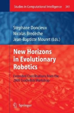 New Horizons in Evolutionary Robotics: Extended Contributions from the 2009 Evoderob Workshop (Hardcover)