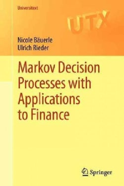 Markov Decision Processes with Applications to Finance (Paperback)