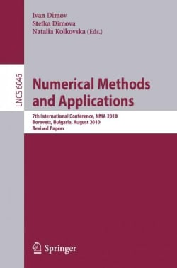 Numerical Methods and Applications: 7th International Conference, Nma 2010, Borovets, Bulgaria, August 20-24, 201... (Paperback)