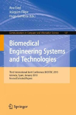 Biomedical Engineering Systems and Technologies: Third International Joint Conference, BIOSTEC 2010 Valencia, Spa... (Paperback)
