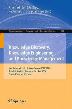 Knowledge Discovery, Knowledge Engineering and Knowledge Management: First International Joint Conference, IC3K 2... (Paperback)