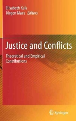 Justice and Conflicts: Theoretical and Empirical Contributions (Hardcover)
