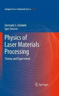 Phsica of Laser Materials Processing: Theory and Experiment (Hardcover)