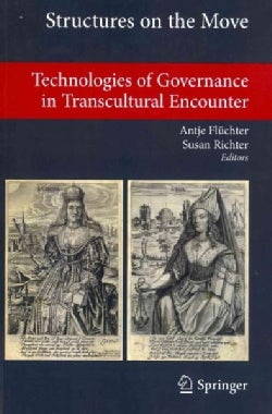 Structures on the Move: Technologies of Governance in Transcultural Encounter (Paperback)