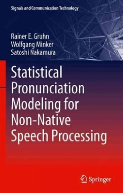 Statistical Pronunciation Modeling for Non-Native Speech Processing (Hardcover)
