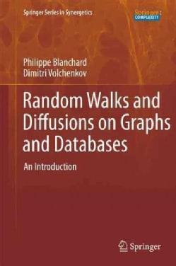 Random Walks and Diffusions on Graphs and Databases: An Introduction (Hardcover)