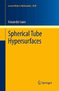 Spherical Tube Hypersurfaces (Paperback)