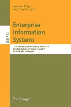 Enterprise Information Systems: 12th International Conference, Iceis 2010 (Paperback)