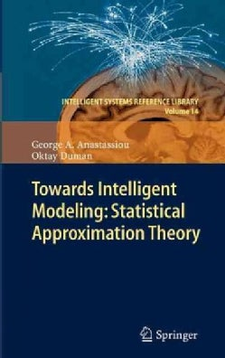 Towards Intelligent Modeling:: Statistical Approximation Theory (Hardcover)
