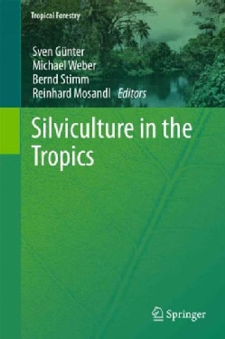 Silviculture in the Tropics (Hardcover)