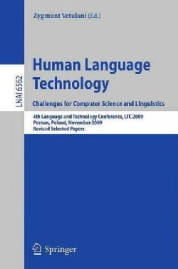 Human Language Technology: Challenges for Computer Science and Linguistics: 4th Language and Technology Conferenc... (Paperback)