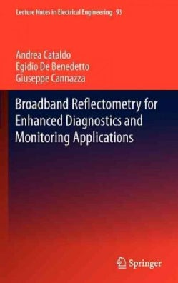 Broadband Reflectometry for Enhanced Diagnostics and Monitoring Applications (Hardcover)