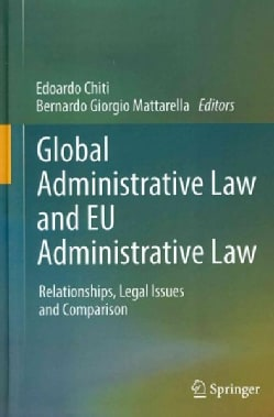 Global Administrative Law and EU Administrative Law: Relationships, Legal Issues and Comparison (Hardcover)