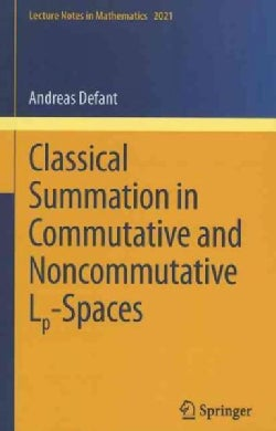 Classical Summation in Commutative and Noncommutative Lp-Spaces (Paperback)