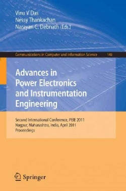 Advances in Power Electronics and Instrumentation Engineering: Second International Conference, PEIE 2011 Nagpur,... (Paperback)