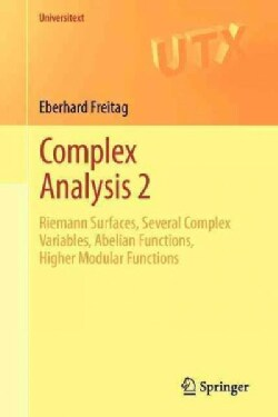 Complex Analysis 2: Riemann Surfaces, Several Complex Variables, Abelian Functions, Higher Modular Functions (Paperback)