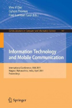 Information Technology and Mobile Communication: International Conference, AIM 2011 Nagpur, Maharashtra, India, A... (Paperback)
