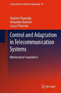 Control and Adaptation in Telecommunication Systems: Mathematical Foundations (Hardcover)
