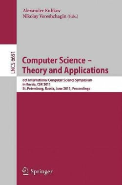 Computer Science Theory and Applications: 6th International Computer Science Symposium in Russia, Csr 2011, St. P... (Paperback)