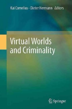 Virtual Worlds and Criminality (Hardcover)