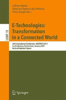E-Technologies: Transformation in a Connected World: 5th International Conference, MCETECH 2011, Les Diablerets, ... (Paperback)