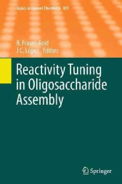 Reactivity Tuning in Oligosaccharide Assembly (Hardcover)