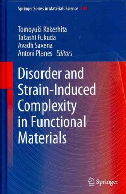 Disorder and Strain-Induced Complexity in Functional Materials (Hardcover)