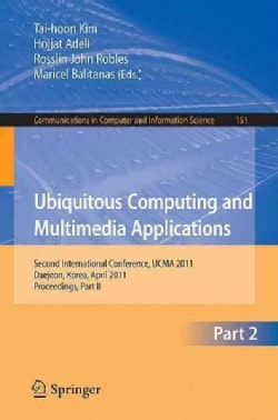 Ubiquitous Computing and Multimedia Applications: Second International Conference, UCMA 2011, Daejeon, Korea, Apr... (Paperback)