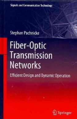 Fiber-Optic Transmission Networks: Efficient Design and Dynamic Operation (Hardcover)