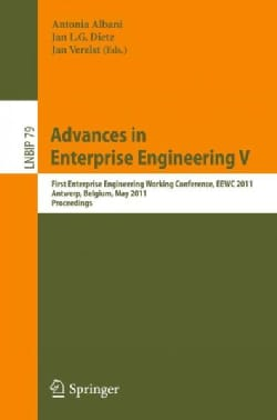 Advances in Enterprise Engineering V: First Enterprise Engineering Working Conference, EEWC 2011, Antwerp, Belgiu... (Paperback)