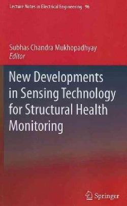 New Developments in Sensing Technology for Structural Health Monitoring (Hardcover)