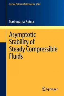 Asymptotic Stability of Steady Compressible Fluids (Paperback)