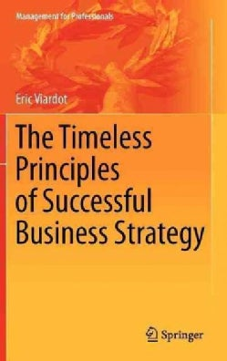 The Timeless Principles of Successful Business Strategy (Hardcover)