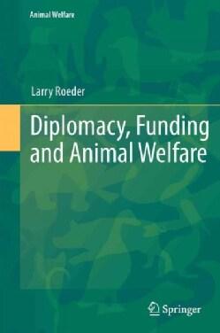 Diplomacy, Funding and Animal Welfare (Hardcover)