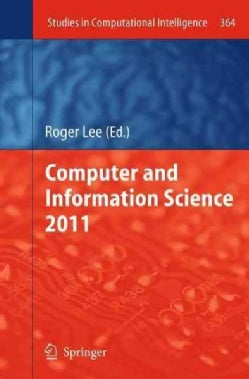 Computer and Information Science 2011 (Hardcover)