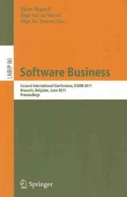 Software Business: Second International Conference, ICSOB 2011, Brussels, Belgium, June 8-10, 2011, Proceedings (Paperback)