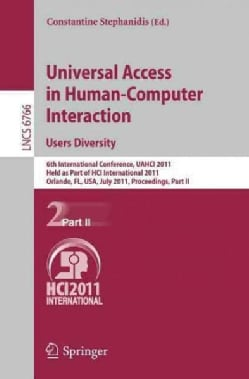 Universal Access in Human-Computer Interaction: Users Diversity: 6th International Conference, UAHCI 2011, Held A... (Paperback)