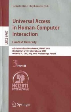Universal Access in Human-computer Interaction Context Diversity: 6th International Conference, Uahci 2011, Held ... (Paperback)
