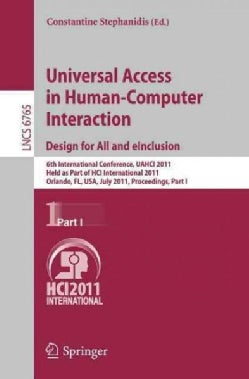 Universal Access in Human-computer Interaction. Design for All and Einclusion: 6th International Conference, Uahc... (Paperback)
