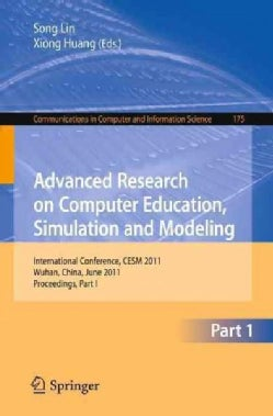 Advanced Research on Computer Education, Simulation and Modeling: International Conference, CESM 2011, Wuhan, Chi... (Paperback)
