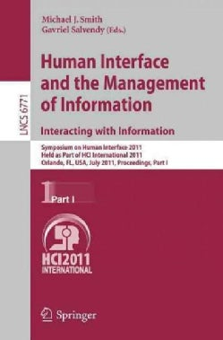 Human Interface and the Management of Information Interacting With Information: Symposium on Human Interface 2011... (Paperback)